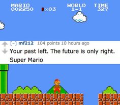 On always looking forward. | 18 Of The Greatest Life Lessons You Can Learn From Video Games