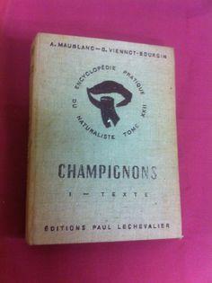 ENCYCLOPÉDIE PRATIQUE DU NATURALISTE TOME XXII / CHAMPIGNONS I - TEXTE in Livres, BD, revues, Non-fiction, Autres | eBay