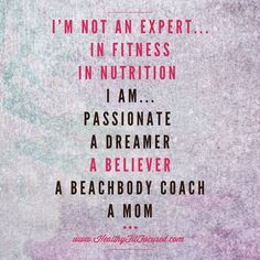 I'm not an expert, I'm a mom with passion.  Beachbody Coaching, Helping coaches become successful!  I'm looking for 5 highly motivated people ready to earn a significant income by helping others. www.HealthyFitFocused.com