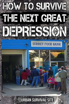 There's a lot you can do to survive the next Great Depression. We can learn from our grandparents who lived through this period. Urban Survival, Wilderness Survival, Survival Tips, Scratch My Back, Tell My Story, Self Reliance, Great Depression, Food Bank, The Next