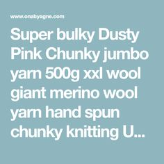 Super bulky Dusty Pink Chunky jumbo yarn 500g xxl wool giant merino wool yarn hand spun chunky knitting UK seller Wool Yarn, Merino Wool, Jumbo Yarn, Hand Spinning, Dusty Pink, Knitting, Crochet, Spinning, Tricot
