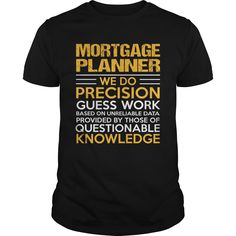 MORTGAGE PLANNER T-Shirts, Hoodies. SHOPPING NOW ==► https://www.sunfrog.com/LifeStyle/MORTGAGE-PLANNER-117479140-Black-Guys.html?id=41382