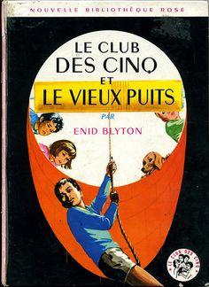 Le Club des Cinq et le vieux puits by, Enid BLYTON
