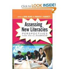 Assessing New Literacies (New Literacies and Digital Epistemologies): Anne Burke, Roberta F. Hammett: 9781433102660: Amazon.com: Books