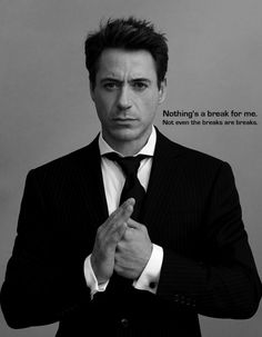 Robert Downey Jr. Ever since Less Than Zero. One of the best actors there ever was or will be.