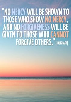 Ya Allah make us from amongst the people who forgive Amen. I am so thankful that Allah has given me a heart that is easy to forgive. It is very hard for me to stay angry at anyone and for some reason Allah has made it easy for me to let those negative thoughts go. Alhamdulilah!