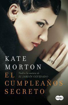 JUNY-2013. Kate Morton. El cumpleaños secreto. N(MOR)CUM http://www.youtube.com/watch?v=xFFGk6n3q6s
