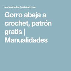 Gorro abeja a crochet, patrón gratis | Manualidades