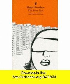 The Love Test (9780571171842) Hugo Hamilton , ISBN-10: 0571171842  , ISBN-13: 978-0571171842 ,  , tutorials , pdf , ebook , torrent , downloads , rapidshare , filesonic , hotfile , megaupload , fileserve