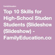 Top 10 Skills for High-School Students (Slideshow) - FamilyEducation.com
