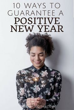 We don't know how your year has been, but either way, we are wanting to give yourself the best chance for a positive new year. Here are 10 ways to start!