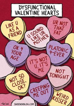 Valentine funny stuff | Dysfunctional candy hearts (property of Brian at Shoeboxblog.com)