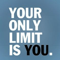 your only limit is you - Pesquisa Google