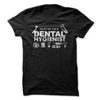 Trust Me, Im a Dental Hygienist