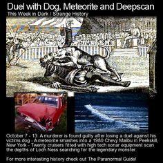 Duel with Dog, Meteorite and Deepscan. Here are three more interesting stories that took place this week in history. http://www.theparanormalguide.com/blog/duel-with-dog-meteorite-and-deepscan