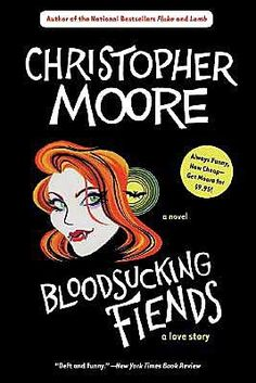 'Bloodsucking Fiends' by Christopher Moore <3<3<3<3  Love his writing style!! I have to admit the vampires are getting a tad old, but this is original and hilarious. Loved every page, and then stalked his other work once I was done. Very fun, very enjoyable, and very addictive.