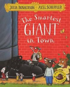 Kindle The Smartest Giant in Town Author Julia Donaldson and Axel Scheffler Charlie Cook's Favourite Book, Julia Donaldson Books, Snail And The Whale, Good Books, Books To Read, Children's Books, Gruffalo's Child, Tapas, Axel Scheffler