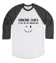 Someone Cares (It isn't me but someone does) T DOGZ TEES