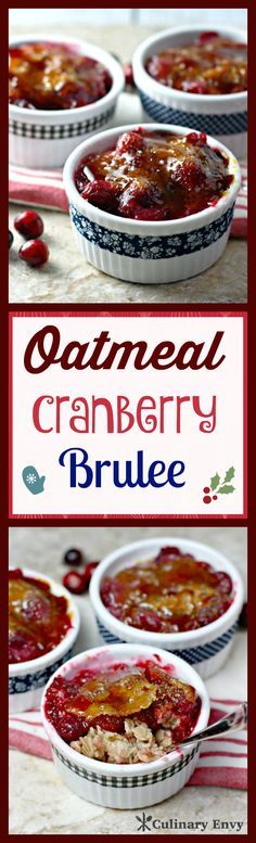 Oatmeal Cranberry Brulee is golden amber caramelized sugar that cracks open to a tart cranberry layer resting atop cozy creamy oatmeal.  Superb!