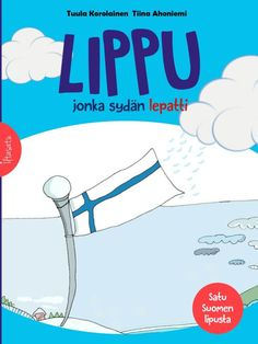 Liipu, jonka sydän lepatti (satu Suomen lipusta). Finnish Independence Day, 100 Years Celebration, Teaching Aids, Early Childhood Education, Stories For Kids, Reading Comprehension, Pre School, School Projects, Finland