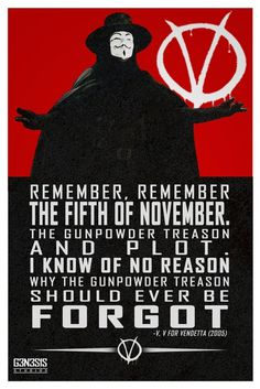 V for Vendetta quote- opening line of the movie.. :D remarkable
