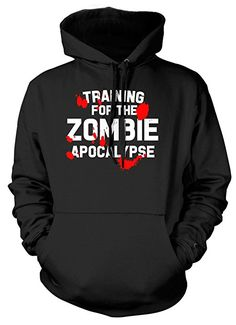 Training For The Zombie Apocolypse Mens Womens Ladies Unisex Hoodie: Amazon.co.uk: Clothing