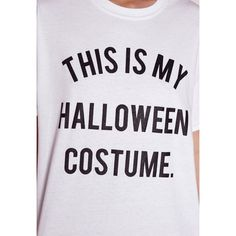 This Is My Halloween Costume T Shirt White ($23) ❤ liked on Polyvore featuring costumes, white costume and white halloween costumes