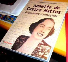 Annette de Castro Mattos : resgate de uma cronista capixaba / [edição de] Maria do Carmo Marino Schneider - Ilha de Vitória, Espírito Santo : Flor & Cultura, 2013