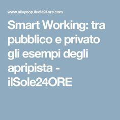 Smart Working: tra pubblico e privato gli esempi degli apripista - ilSole24ORE