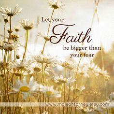 """Custom made """"Faith"""" Quote - """"Glowing Daisies"""" photo by Maleah Torney Photography #sale #gift #giftsunder25 $10.00"""