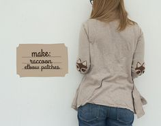 raccoon projects - love these little elbow patches