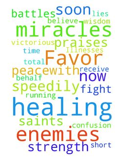 Praying Favor and total healing many Illnesses -  Please saints, believe miracles with us soon and Healing and strength to fight His battles, they are His. Praises Father. We are Victorious in Christ Jesus and we do Not receive the enemies lies and confusion. Father let them act on our behalf speedily as time is running short, Favor, wisdom and Peacewith our enemies we pray miracles Now by Yeahuas healing blood  Posted at: https://prayerrequest.com/t/ANX #pray #prayer #request #prayerrequest