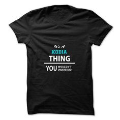Its a KODIA thing, you wouldnt understand - #grandparent gift #man gift. TRY  => https://www.sunfrog.com/LifeStyle/Its-a-KODIA-thing-you-wouldnt-understand.html?id=60505