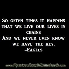 Lyrics To Live By, Quotes To Live By, Song Quotes, Life Quotes, Rock Lyric Quotes, Eagles Lyrics, Eagles Band, Eagles Music, The Eagles