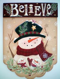 Believe... In snowmen. Snowmen are so cute.  Love the expression/personality on their different faces. No two are the same!