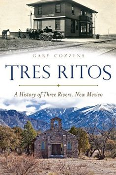 Tres Ritos: A History of Three Rivers, New Mexico