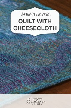 Using Cheesecloth Fabric to Make a Unique Quilt | NSC #LetsQuilt