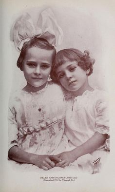 Helen & Dolores Costello (Dolores married John Barrymore Sr. & was Drew Barrymore's grandmother)