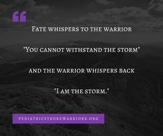 """Fate whispers to the Warrior """" You cannot withstand the storm"""" and the Warrior whispers back, """"I AM THE STORM."""" #Unstoppable #FierceFriday"""
