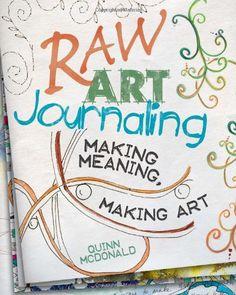 Raw Art Journaling: Amazon.de: Quinn McDonald: Fremdsprachige Bücher 12/20 e