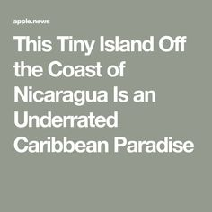 This Tiny Island Off the Coast of Nicaragua Is an Underrated Caribbean Paradise