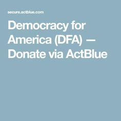 Democracy for America (DFA) — Donate via ActBlue Net Neutrality, Just Giving, America, Youtube, Youtubers, Youtube Movies