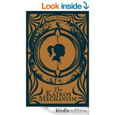 Amazon.com: The Kairos Mechanism eBook: Kate Milford: Books