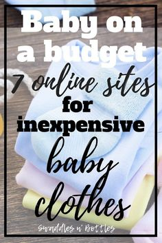 7 Websites for Inexpensive Baby Clothes. Perfect for when you want your kid to look like a baby Gap Model on a Wal-Mart Budget! Great way to save money for moms! A ton of these sites have maternity clothes too!