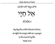 Psalm 42:8 God of my life = El Khi-i in Hebrew