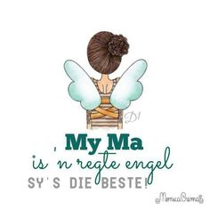 My ma Is 'n regte engel Sy's die beste Monica Crema, More Than Words, Family Love, Decir No, Funny Quotes, Random Quotes, Mom Quotes, Inspirational Quotes, Wisdom