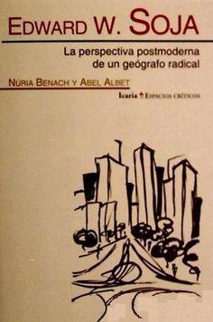 Edward W. Soja – A Perspectiva Postmoderna de Un Geógrafo Radical (I) Political Economy, Social Organization, Books, Space Age, Perspective
