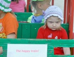 Looks like someone's not on board with the happy train.