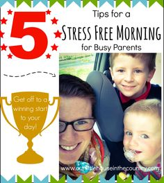5 Tips For A Stress Free Morning For Busy Parents - Our Little House in the Country