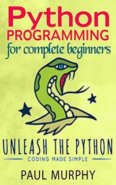 Unleash the Python; Python Programming for complete beginners: Internet & Technology Unleash the Python; Python Programming for complete beginners Kindle Edition.Free With kindle Unlimited. Unleash the Python; Python Programming, Book Club Books, Nonfiction Books, Kindle, Coding, Internet, Technology, Free, Tech